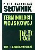 Ratajczak Piotr - Słownik terminologii wojskowej angielsko-polski tom 1