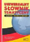 Woźniakowski Grzegorz (red.) - Uniwersalny słownik tematyczny języka niemieckiego  dla licealistów i studentów