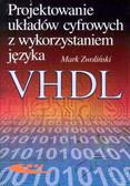 Zwoliński Marek - Projektowanie układów cyfrowych z wykorzystaniem języka VHDL