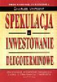 Vintcent Charles - Spekulacja i inwestowanie długoterminowe