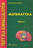 Kowalińska Barbara - Testy dla gimnazjalistów Matematyka kl I