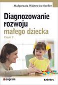 Wójtowicz-Szefler Małgorzata - Diagnozowanie rozwoju małego dziecka Część 2