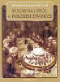 Baraniewski Wlademar - Kuchnia i stół w polskim dworze