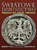 Bujak Adam, Czyżewski Krzysztof - Światowe dziedzictwo Polska na liście UNESCO