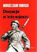 Krogulski Mariusz Lesław - Okupacja w imię sojuszu