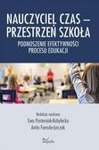 Ewa Pasterniak-Kobyłecka, Anita Famuła-Jurczak - Nauczyciel Czas - Przestrzeń. Szkoła
