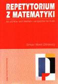 Zakrzewscy  Danuta i Marek - Repetytorium z matematyki dla uczniów szkół średnich i kandydatów na studia