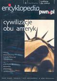 Encyklopedia PWN.pl seria multimedialna nr.6 Cywilizacje obu Ameryk