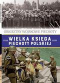 Wielka Księga Piechoty Polskiej Tom  57. Orkiestry Wojskowe Piechoty