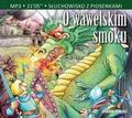 Aleksandra Michałowska - O wawelskim smoku Audiobook