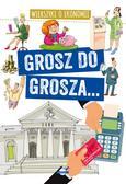 Nożyńska-Demianiuk Agnieszka - Grosz do grosza... Wierszyki o ekonomii