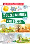Nożyńska-Demianiuk Agnieszka - Z dużej chmury mały deszcz... Wierszyki o pogodzie i klimacie