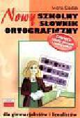 Cieślak Iwona - Nowy szkolny słownik ortograficzny dla gimnazjalistów i licealistów