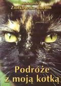 Ziółkowska - Boehm Aleksandra - Podróże z moją kotką