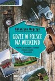 Katarzyna Węgrzyn - Gdzie w Polsce na weekend