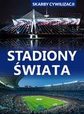 Lasociński D. - Skarby cywilizacji Stadiony świata