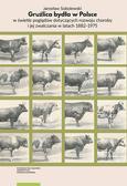 Sobolewski Jarosław - Gruźlica bydła w Polsce. w świetle poglądów dotyczących rozwoju choroby i jej zwalczania w latach 1882–1975