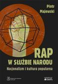 Majewski Piotr - Rap w służbie narodu. Nacjonalizm i kultura popularna