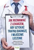dr Ken D. Berry - Jak rozmawiać z lekarzem, aby uzyskać trafną..