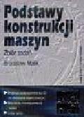 Malik Bronisław - Podstawy konstrukcji maszyn Zb.zad/+ksią326582