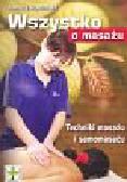 Szymański Andrzej - Wszystko o masażu