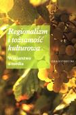 Regionalizm i tożsamość kulturowa. Winiarstwo a media