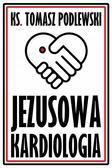 Ks. Tomasz Podlewski - Jezusowa Kardiologia