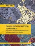 Miłosz Huber - Ewolucja kolsko-laplandzkiego pasa mobilnego