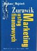 Żurawik Wojciech i Barbara - Marketing usług finansowych