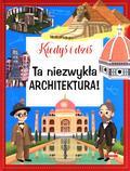 Barsotti Eleonora - Kiedyś i dziś. Ta niezwykła architektura!