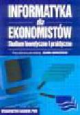 Nowicki A. (red.) - Informatyka dla ekonomistów. Studium teoretyczne i praktyczne