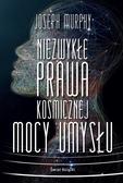 Joseph Murphy, Agnieszka Patrycja Wyszogrodzka-Ga - Niezwykłe prawa kosmicznej mocy umysłu