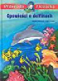 Ondracek Claudia, Leiber Lila L. - Opowieść o delfinach