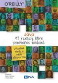 Henney Kevlin, Gee Trisha - Java. 97 rzeczy, które powinieneś wiedzieć