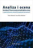 Maślanka Tomasz, Mazur-Maślanka Iwona - Analiza i ocena kondycji finansowej przedsiębiorstwa z wykorzystaniem rachunku przepływów pieniężnych