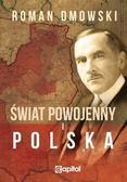 Dmowski Roman - Świat powojenny i Polska
