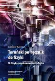 Karwasz Grzegorz - Toruński po-ręcznik do fizyki IV Fizyka współczesna i astrofizyka