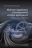 Ewa Fudalej-Kostrzewa - Wybrane zagadnienia z termodynamiki silników spalinowych. Materiały do ćwiczeń