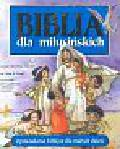 Graaf Anne - Biblia dla milusińskich. Opowiadania biblijne dla małych dzieci