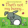 Watt Fiona - That`s not my bunny…