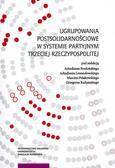 Ugrupowania postsolidarnościowe w systemie partyjnym Trzeciej Rzeczypospolitej