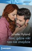 Hyland Juliette - Tam, gdzie nikt nas nie znajdzie