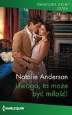 Anderson Natalie - Uwaga, to może być miłość!