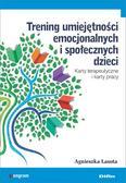 Lasota Agnieszka - Trening umiejętności emocjonalnych i społecznych dzieci. Karty terapeutyczne i karty pracy