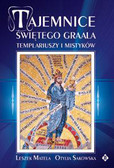 Matela Leszek, Sakowska Otylia - Tajemnice świętego Graala templariuszy i mistyków