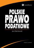 Głuchowski Jan - Polskie prawo podatkowe