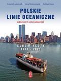 praca zbiorowa - Polskie Linie Oceaniczne. Album Floty 1951-2021