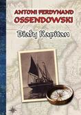 Antoni Ferdynand Ossendowski - Biały Kapitan