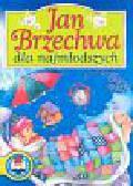 Brzechwa Jan - Jan Brzechwa dla najmłodszych