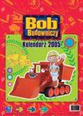 Kalendarz ścienny Bob Budowniczy 2005